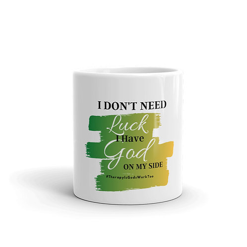 I Don't Need Luck Mug