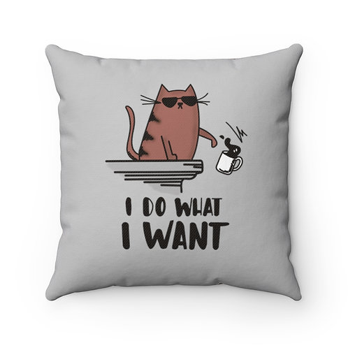 I Do What I Want, Funny Cat pillow, Gifts for Pet Lover,Funny pet lover Gift