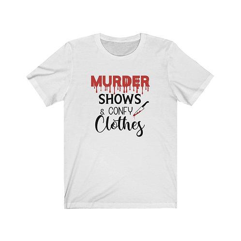 Murder shows,and comfy clothes,Crime Shows Shirt, True Crime Shirt