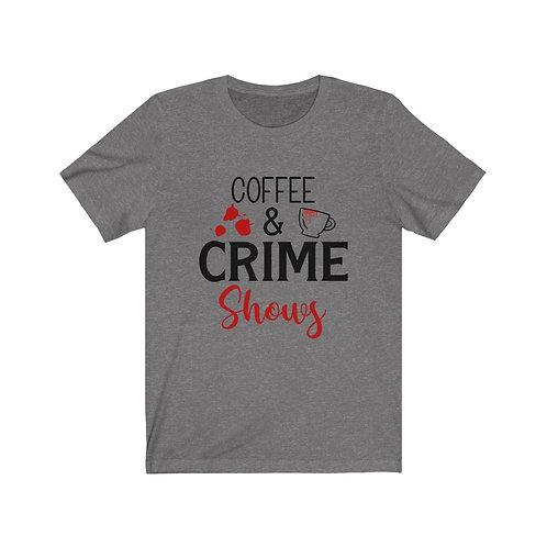 Coffee and Crime Shows Shirt, True Crime Shirt