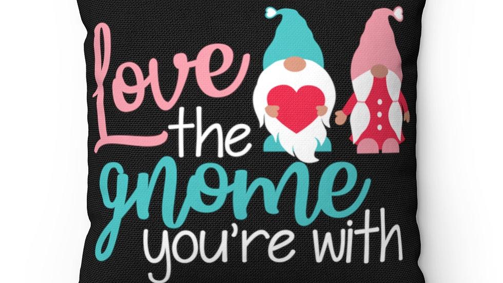 Love the Gnome,You're With,Farmhouse Decor, Buffalo Plaid Pillow Cover