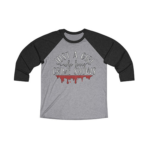 Just a girl who loves crime shows Raglan Tee