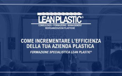 COME INCREMENTARE L'EFFICIENZA DELLA TUA AZIENDA PLASTICA CON FORMAZIONE SPECIALISTICA LEAN PLASTIC®