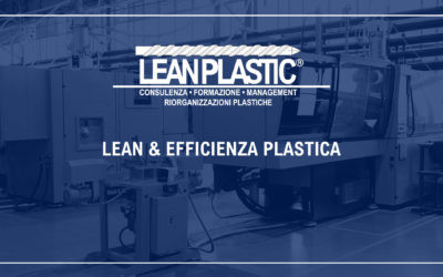 "LEAN & EFFICIENZA PLASTICA - ""Fabbrica plastica efficiente & Digital Lean Plastic®"" è"