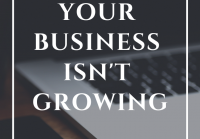 10 Reasons Your Business Isn't Growing