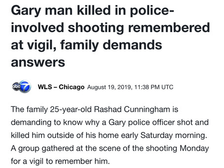 Justice for Rashad Cunningham,Murdered (shot 5x)by Gary Ind police while seated in a car in front of