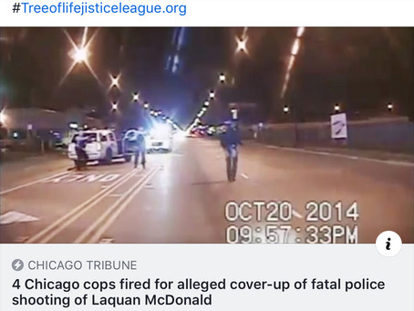 16 Shots and a Coverup ! 4 CPD officers fired ! #Treeoflifejisticeleague.org