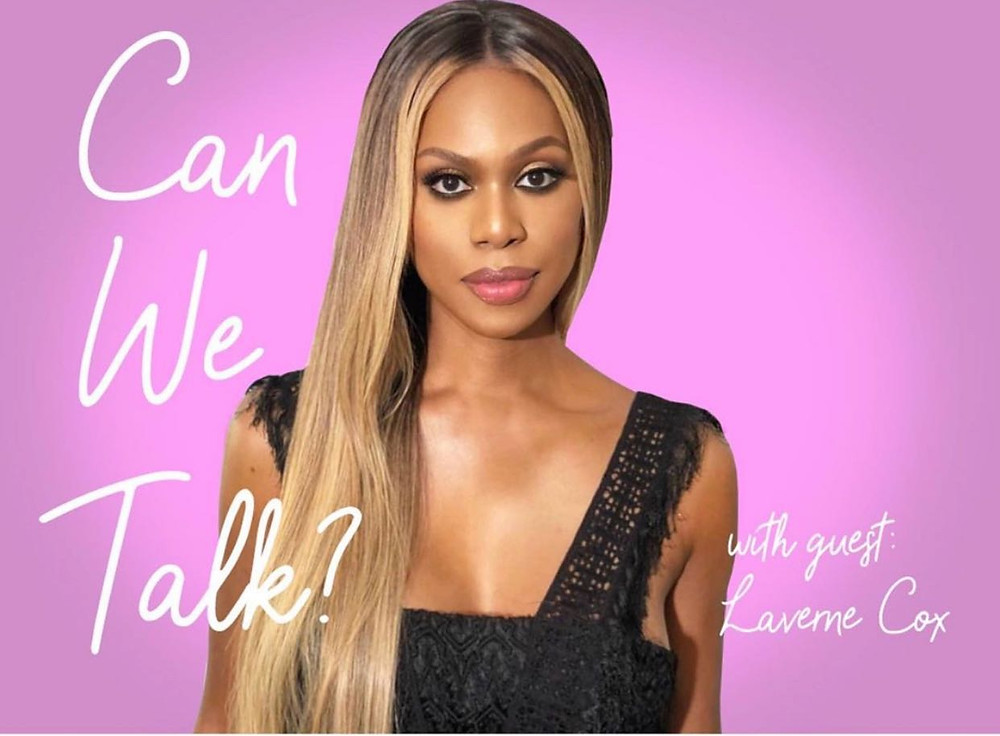 Laverne Cox Can We Talk Podcast