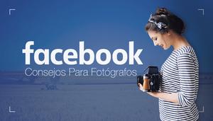 Consejos De Facebook Para Fotógrafos