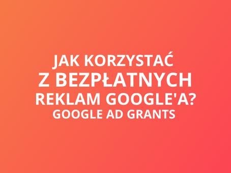 Webinar: Jak skorzystać z bezpłatnych reklam Google?(Google Ad Grants)