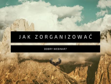 Jak zorganizować dobry webinar?