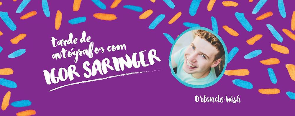 Igor Saringer Colunista Revista Orlando Wish