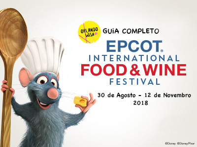 Guia Completo - Epcot International Food and Wine 2018