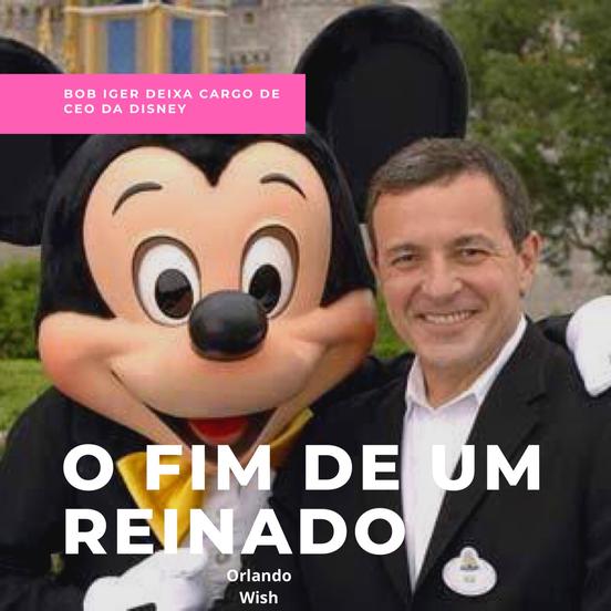 Bob Iger deixa cargo de CEO da Disney