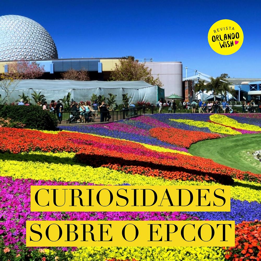Reunimos mais de 20 curiosidades sobre o EPCOT