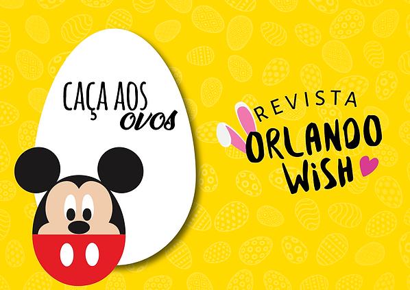 Páscoa Revista Orlando Wish | Egg Hunt Disney