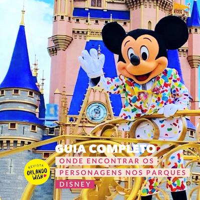 GUIA COMPLETO: onde encontrar os personagens nos parques Disney após reabertura