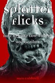 splatter-flicks-how-make-low-budget-horr