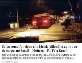 Saiba como funciona a indústria bilionária do roubo de cargas no Brasil