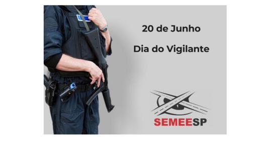 20 de Junho - DIA DO VIGILANTE