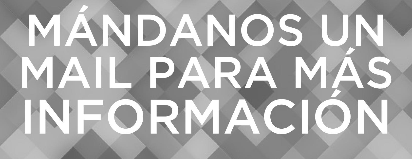 MAIL PARA MÁS INFORMACIÓN