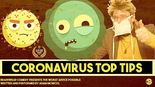 Coronavirus Top Tips (Writer, Performer,Editor)