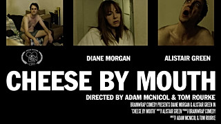 Cheese by Mouth (Director & Editor)