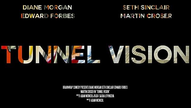 Tunnel Vision (Writer, Director & Editor)