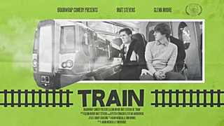 Train (Director & Editor)