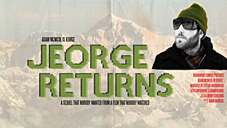Jeorge Returns (Writer, Director, Editor)