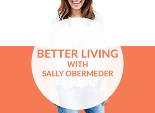 Better Living with Sally Obermeder