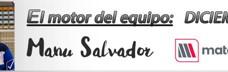 Motor del equipo DICIEMBRE: Manu Salvador