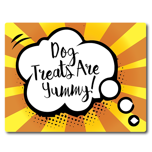 Pet Wash Signs - Dog Treats Are Yummy!