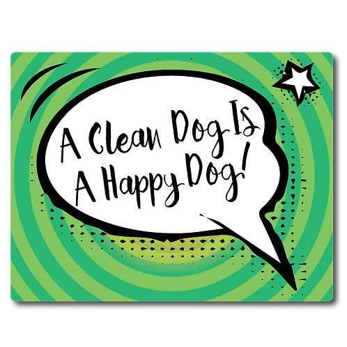 Pet Wash Signs - A Clean Dog Is A Happy Dog!