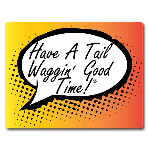 Pet Wash Signs - Have A Tail Waggin' Good Time!
