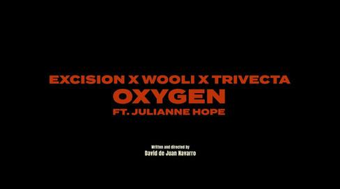 Excision x Wooli x Trivecta / Oxygen (feat. Julianne Hope)