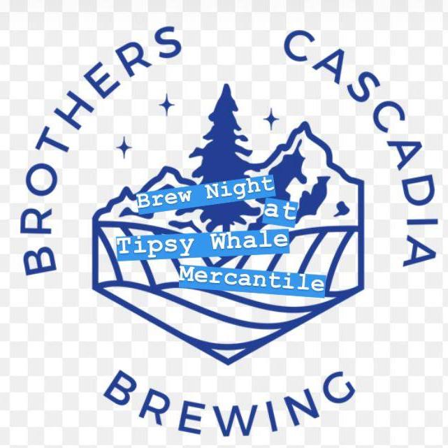 Brothers Cascadia Brew Night!