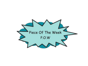 Welcome to Piece Of The Week !
