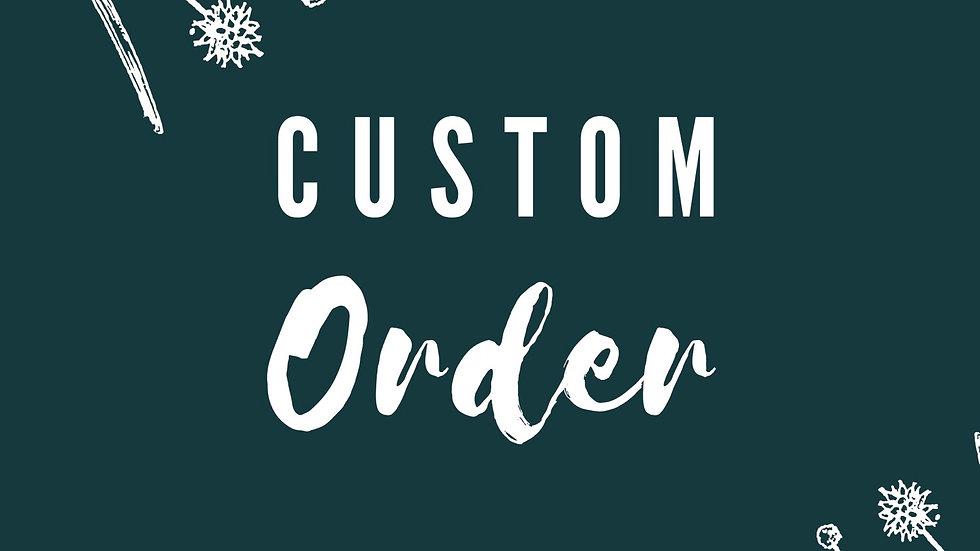 Custom order for Faith