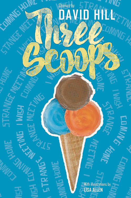 Three Scoops: Stories by David Hill