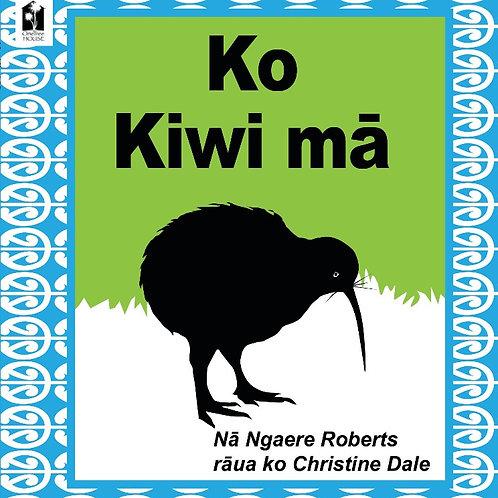 Ko Kiwi Ma - Ngaere Roberts / Christine Dale