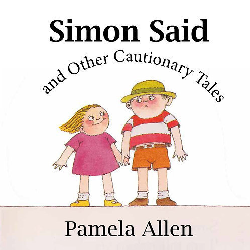 Simon Said and other cautionary tales - Pamela Allen