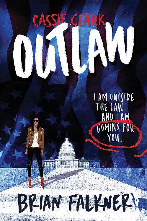 Cassie Clark: Outlaw - Brian Falkner