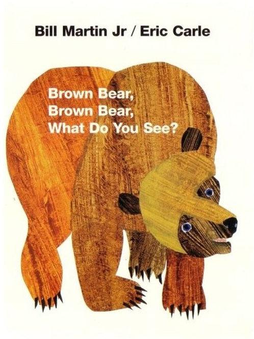 Brown Bear, Brown Bear, What Do You See? - Bill Martin / Eric Carle