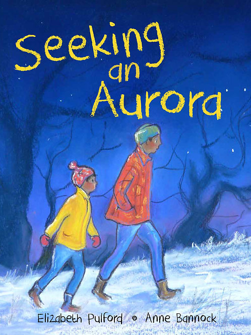Seeking An Aurora - Elizabeth Pulford / Anne Bannock