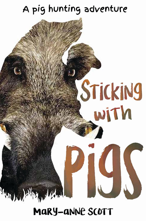 Sticking With Pigs - Mary-anne Scott