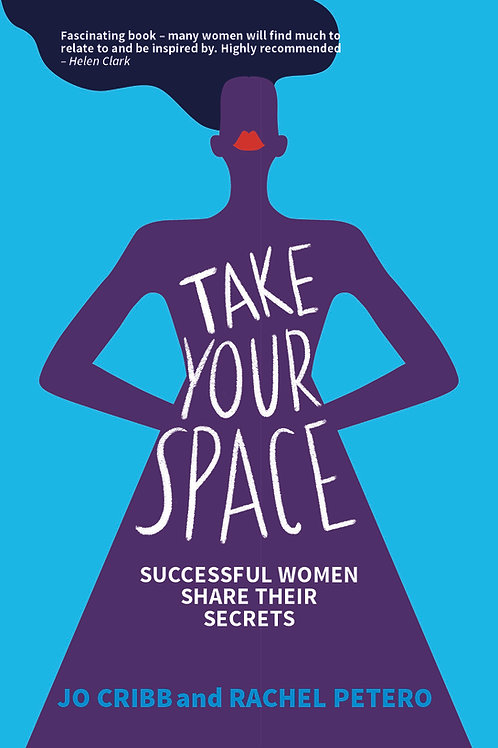 Take Your Space: Successful Women Share their Secrets - Kindle