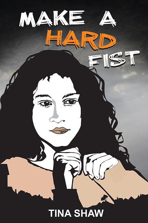 Make a Hard Fist - Tina Shaw