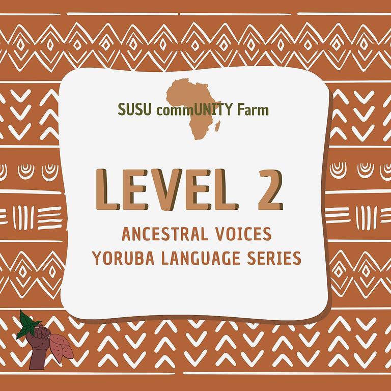 Ancestral Voices: Yoruba Level 2: Intermediate class