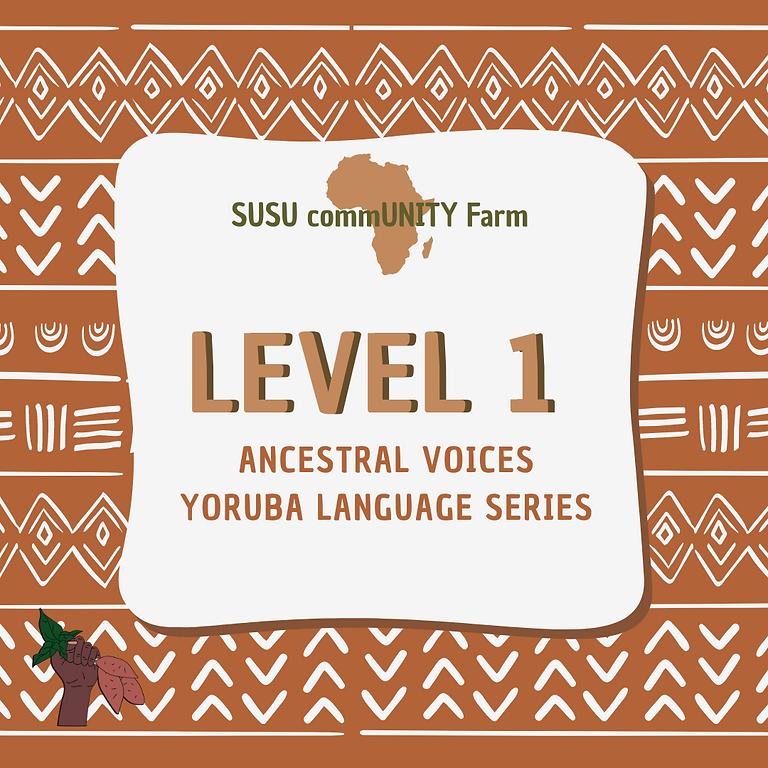 Ancestral Voices: Yoruba Level 1: Beginner class